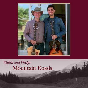 Mountain Roads, Brian Keith Wallen and Dean Phelps
